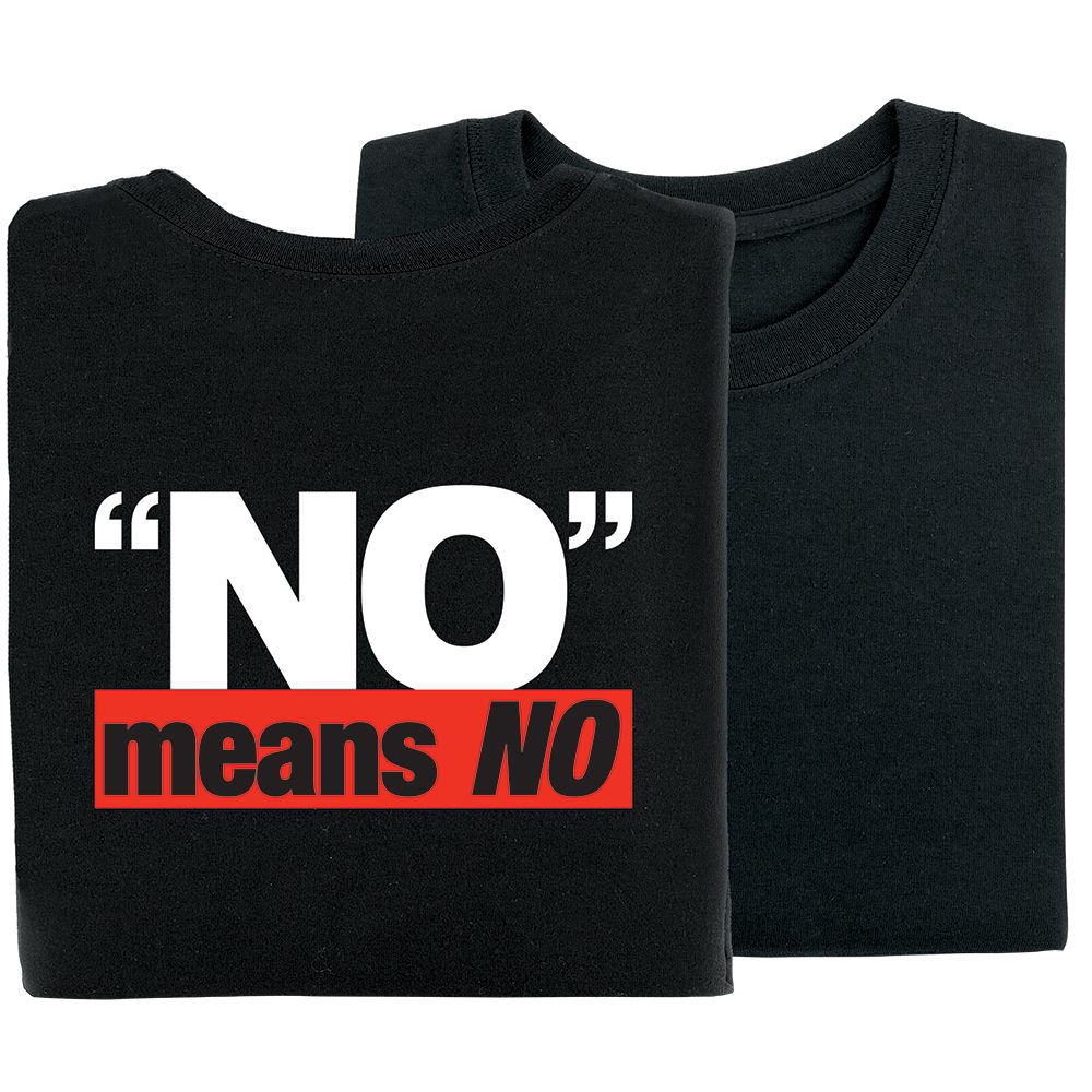 No Means No 2-Sided Short-Sleeve T-Shirt