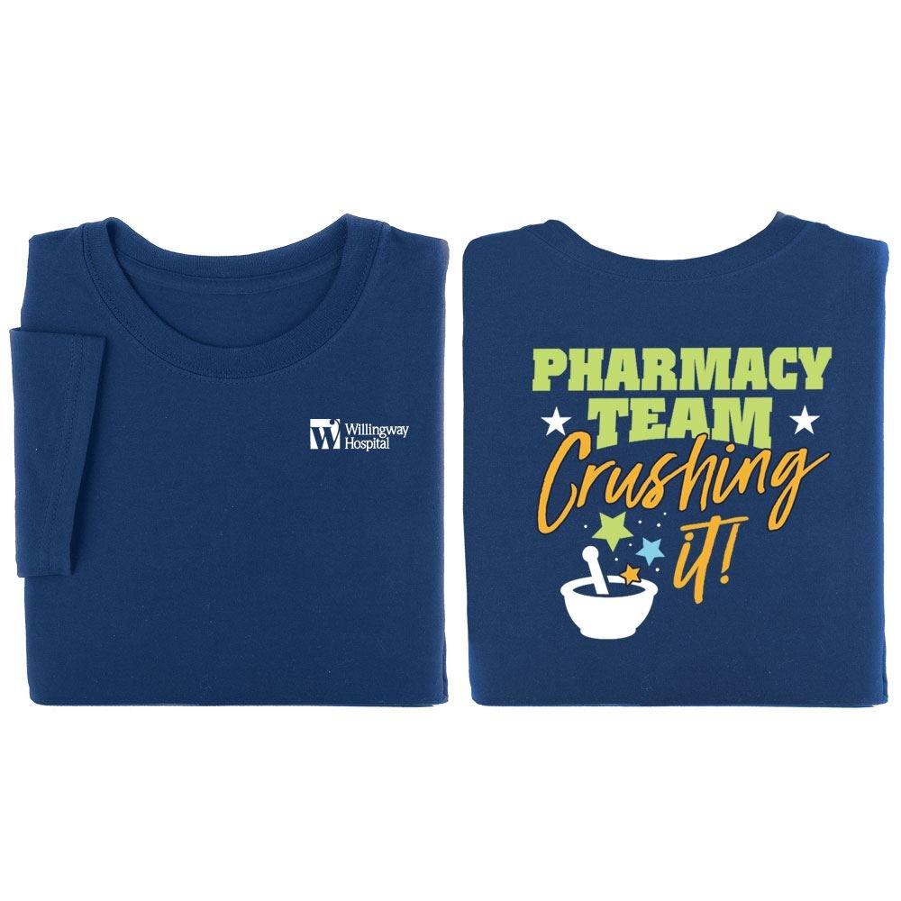 Pharmacy Team: Crushing It! Positive 2-Sided T-Shirt