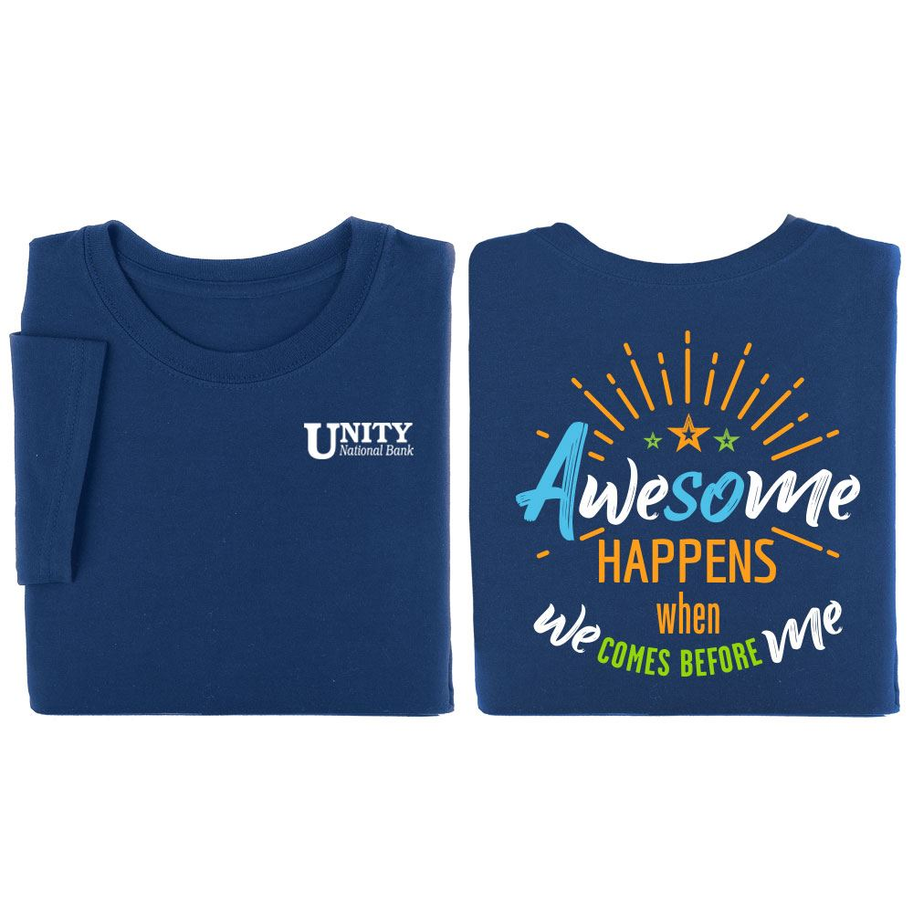 Awesome Happens When We Comes Before Me 2-Sided T-Shirt
