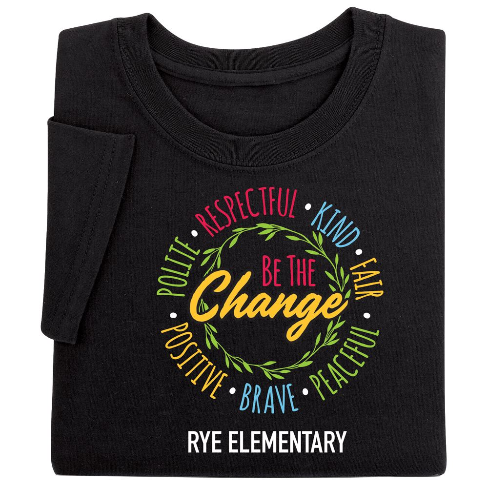 Be The Change Positive Adult T-Shirt - Personalized