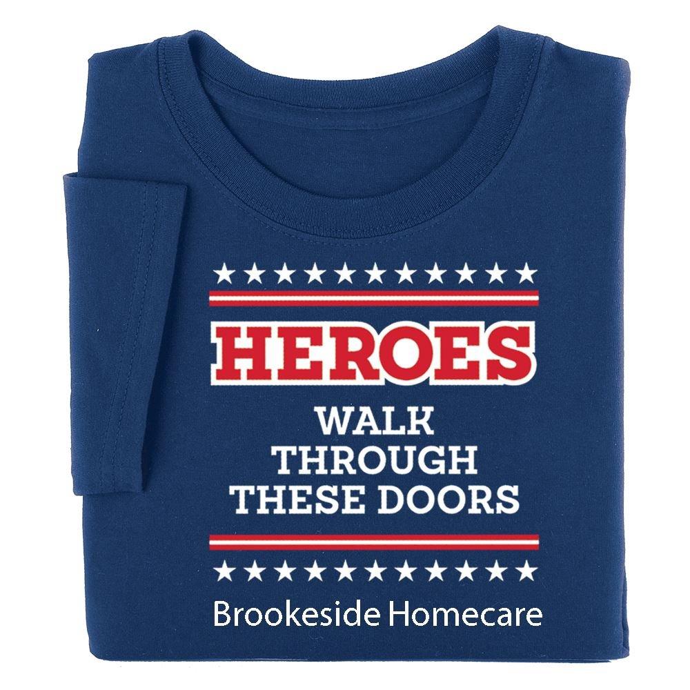 Heroes Walk Through These Doors Appreciation T-Shirt - Personalization Optional