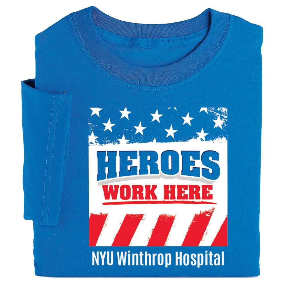 Heroes Work Here Appreciation T-Shirt