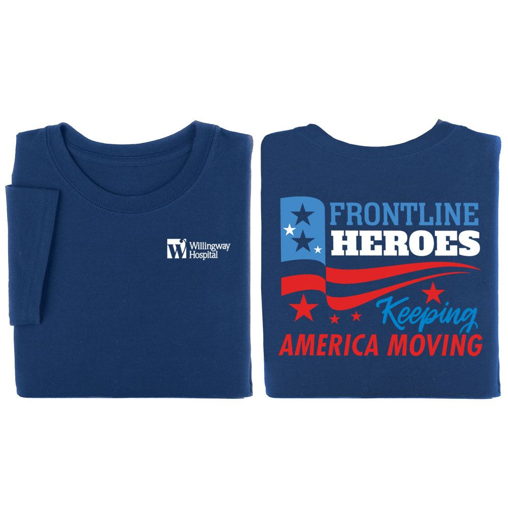 Frontline Heroes Keeping America Moving Positive 2-Sided T-Shirt - Personalization Available