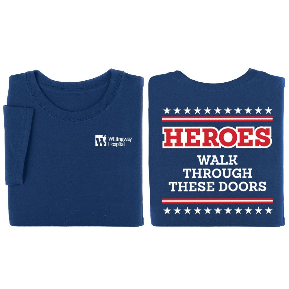 Heroes Walk Through These Doors Positive 2-Sided T-Shirt - Personalization Available