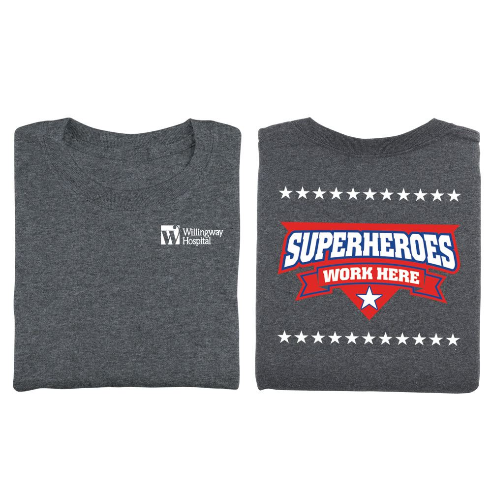 Superheroes Work Here Positive 2-Sided T-Shirt - Personalization Available