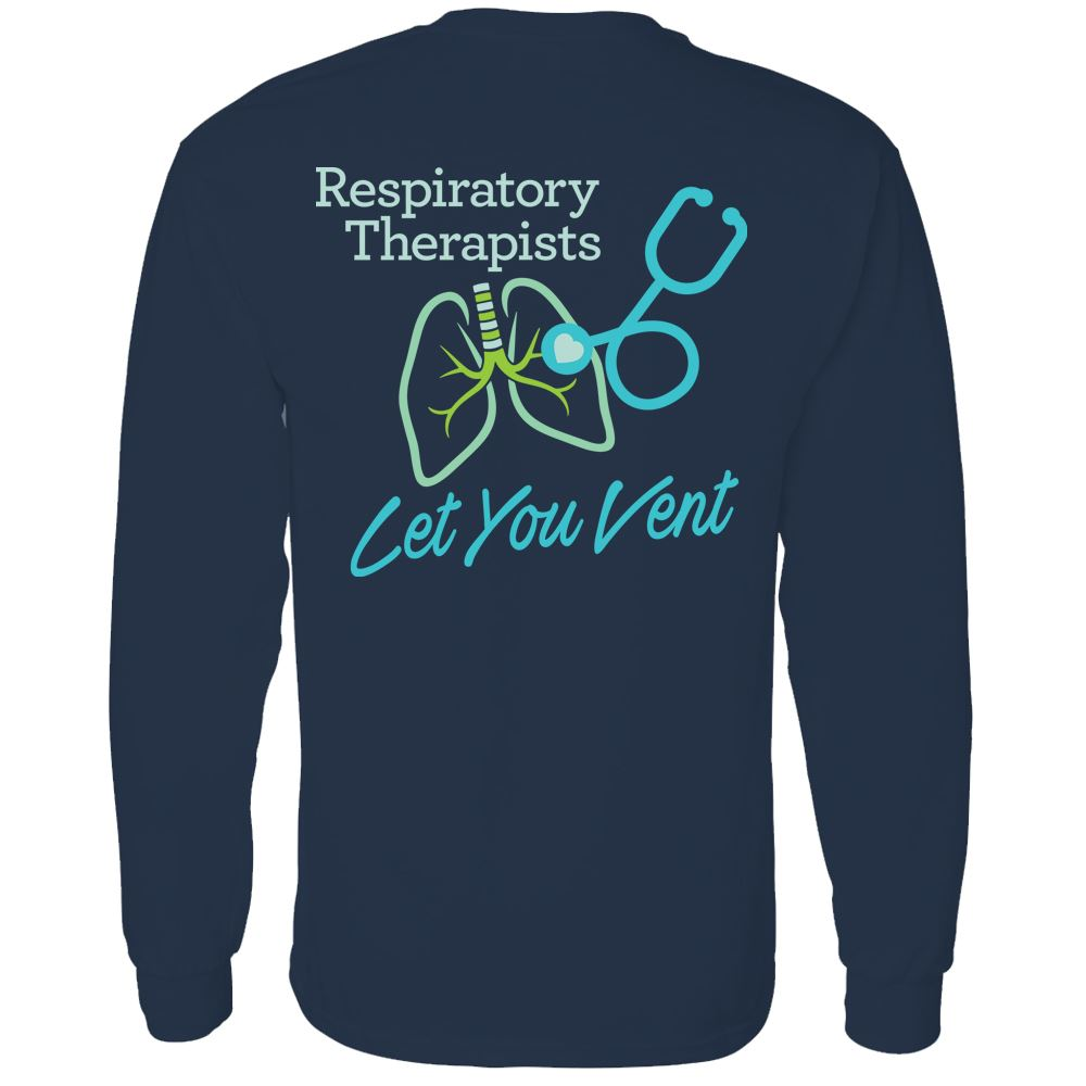 Respiratory Therapists Let You Vent Two-Sided Long Sleeve T-Shirt - Personalization Available