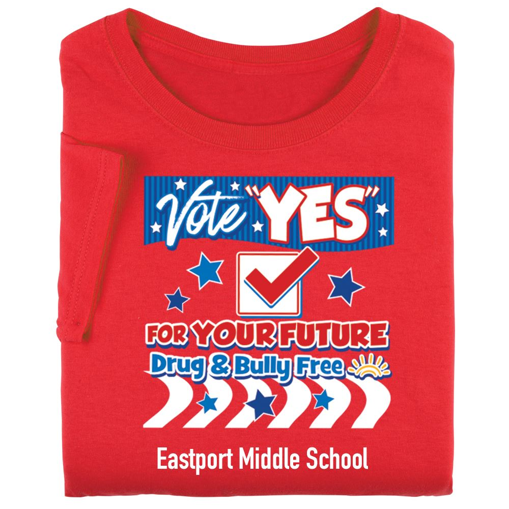 Vote Yes For Your Future Drug & Bully Free Adult T-Shirt - Personalization Available