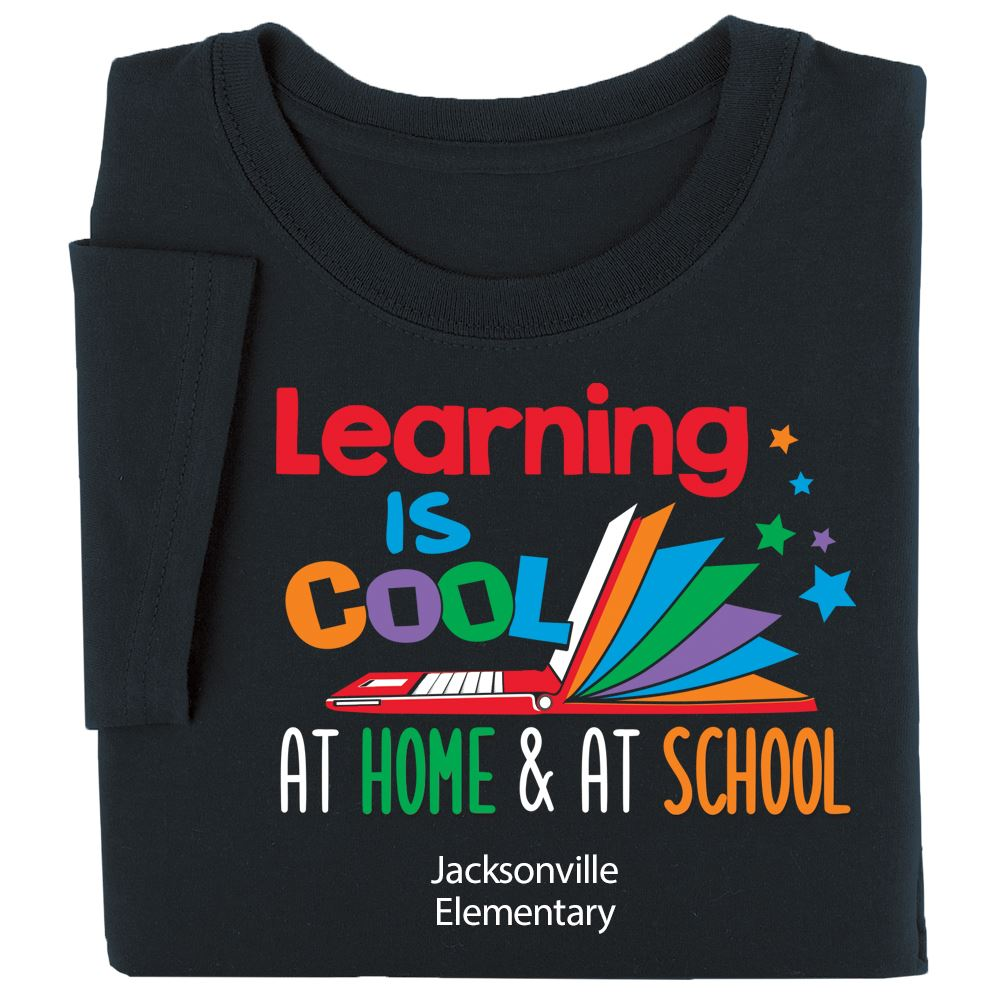 Learning Is Cool At Home & At School Adult T-Shirt - Personalization Available