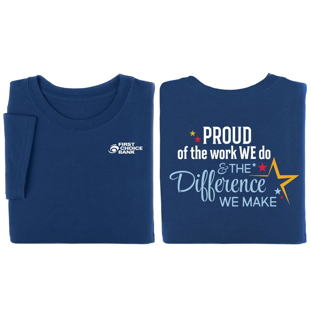Proud Of The Work We Do And The Difference We Make 2-Sided T-Shirt