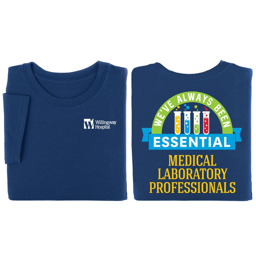 Medical Laboratory Professionals: We've Always Been Essential 2-Sided T-Shirt Personalization Available