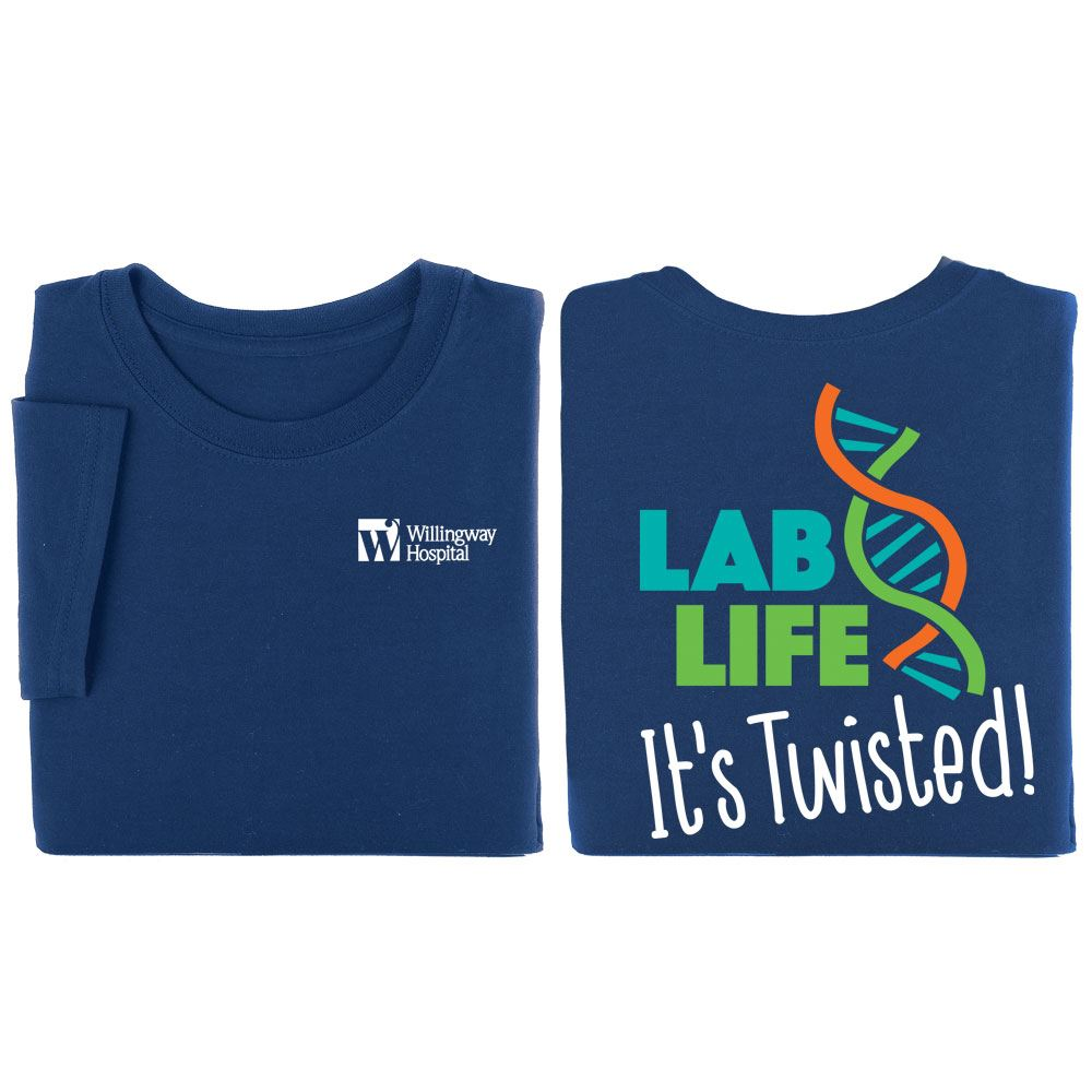 Lab Life It's Twisted 2-Sided T-Shirt - Personalization Available