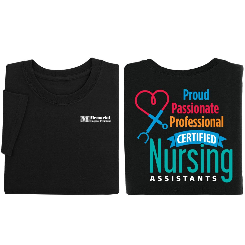 Certified Nursing Assistants: Proud, Passionate, Professional 2-Sided T-Shirt - Personalization Available