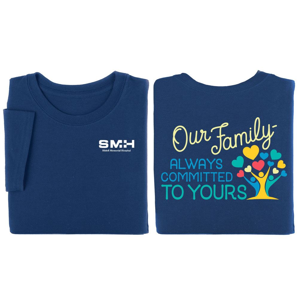 Our Family: Always Committed To Yours Two-Sided Short-Sleeve T-Shirts - Personalization Available