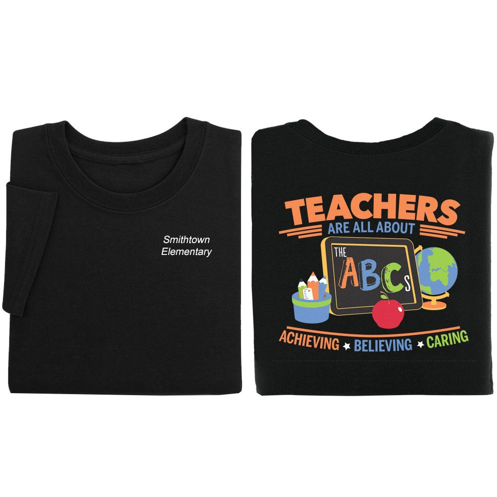 Teachers Are All About The ABCs Two-Sided T-Shirt  -  Personalization Available