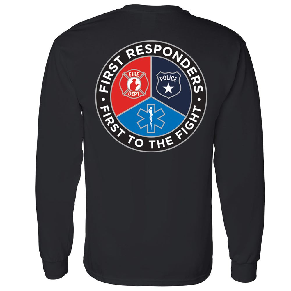 First Responders, First To The Fight 2-Sided Long Sleeve T-Shirt