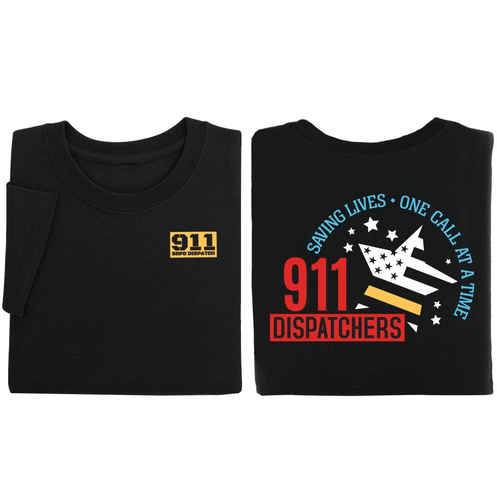 911 Dispatchers: Saving Lives One Call At A Time 2-Sided Short Sleeve T-Shirt- Personalization Available