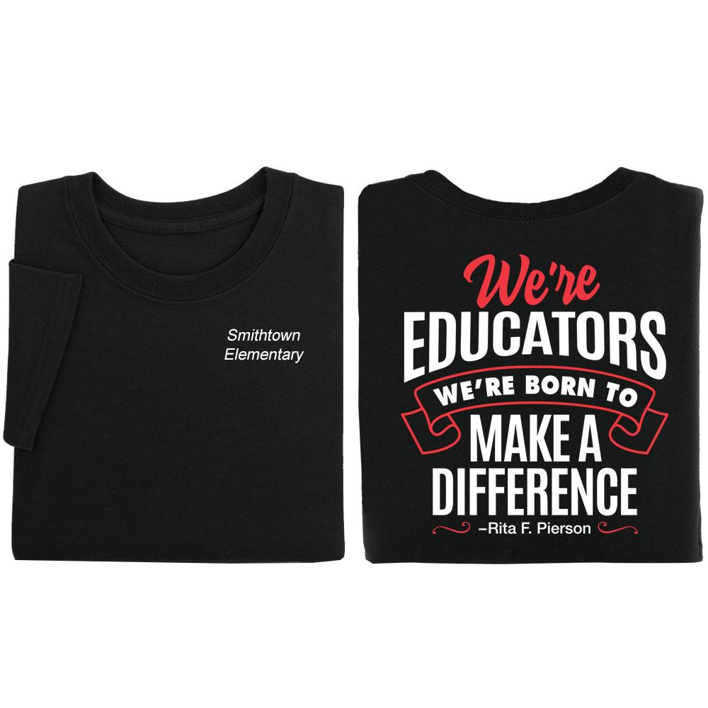 We're Educators We're Born To Make A difference Two-Sided T-Shirt