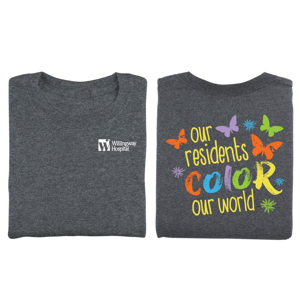 Our Residents Color Our World 2-Sided T-Shirt - Personalization Available