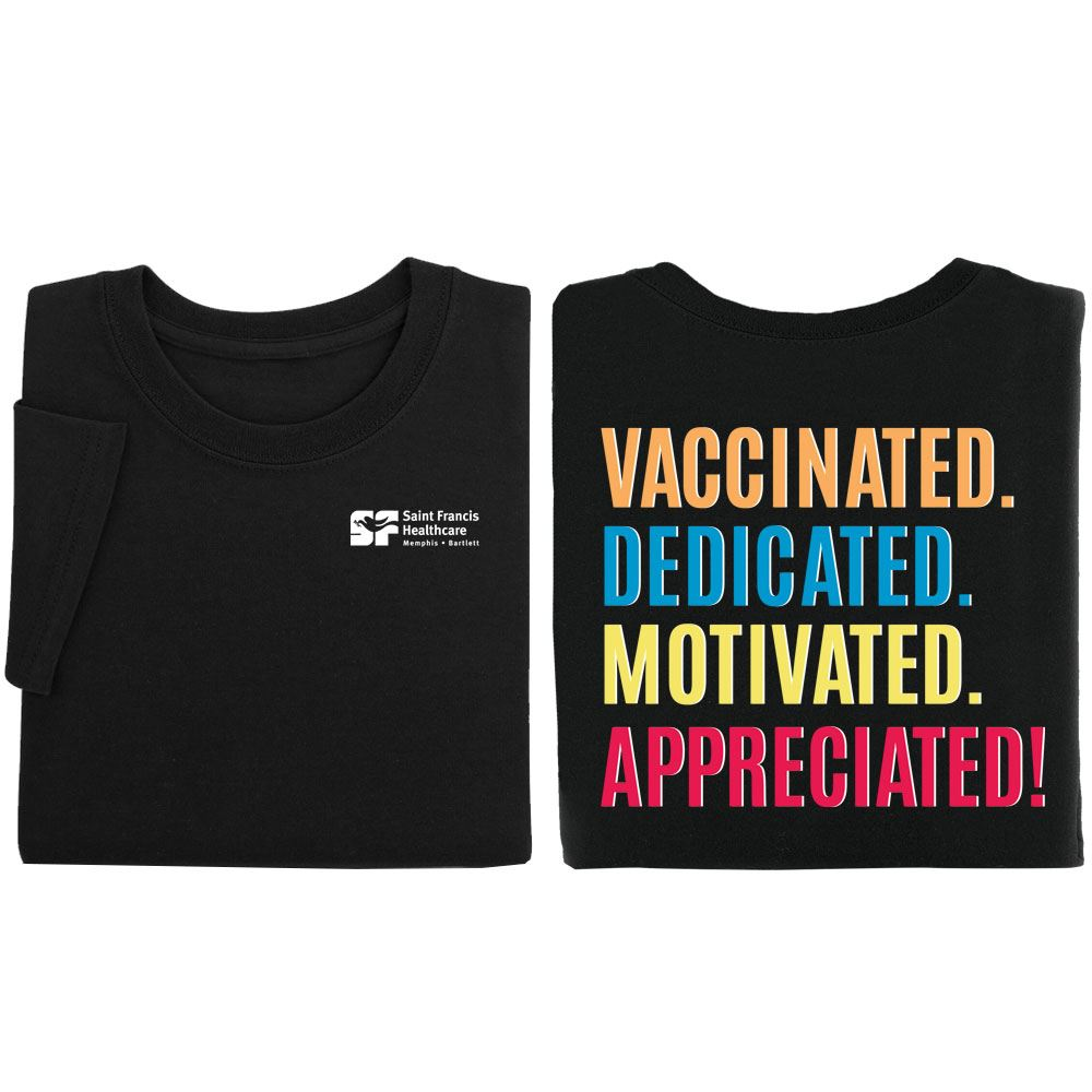 Vaccinated. Dedicated. Motivated. Appreciated! Positive 2-Sided T-Shirt