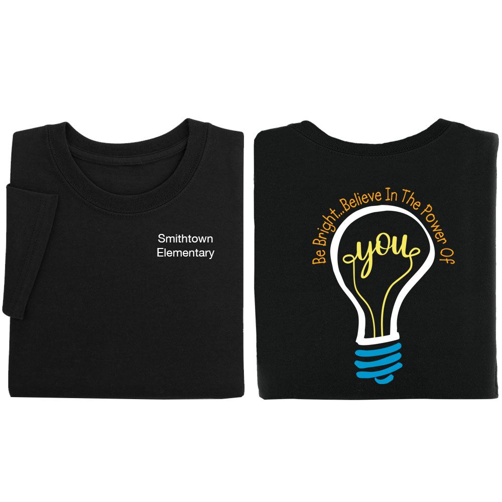 Be Bright...Believe In The Power Of You 2-Sided Short Sleeve T-Shirt- Personalization Available