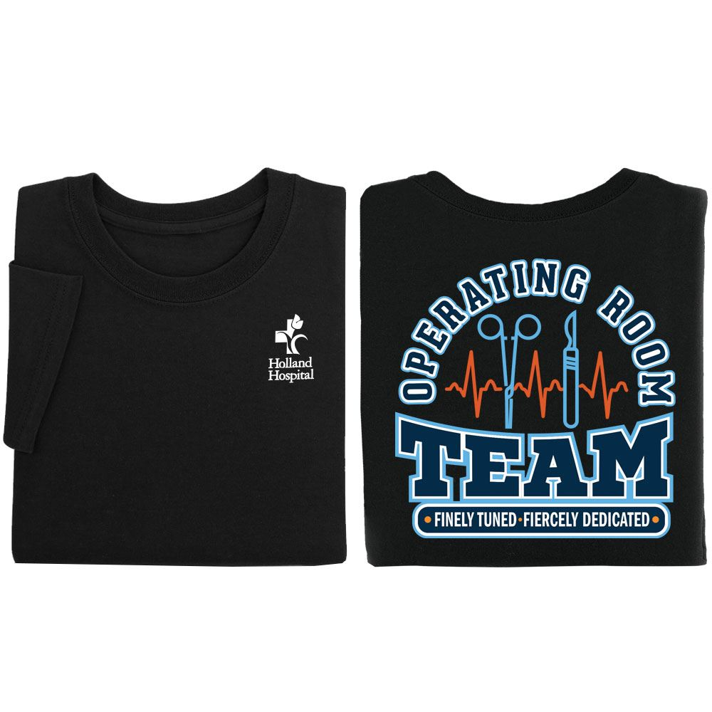 Operating Room Team: Finely Tuned, Fiercely Dedicated Two-Sided Short-Sleeve T-Shirt - Personalization Available