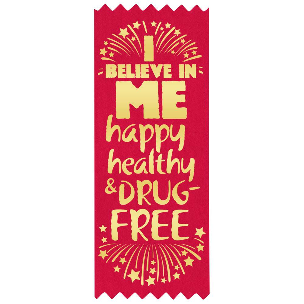 I Believe In Me: Happy, Healthy, And Drug Free Red Satin Gold Foil-Stamped Ribbon - Pack of 100