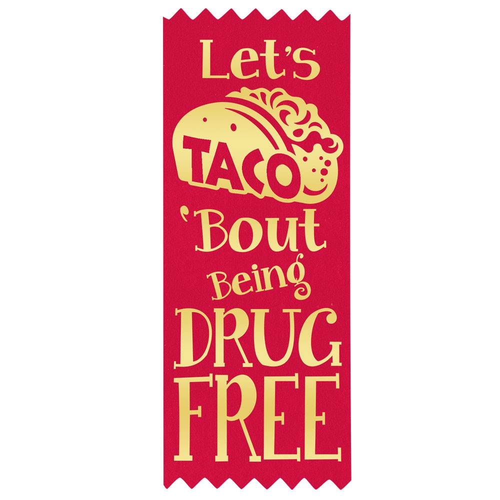 Let's TACO 'Bout Being Drug Free Red Satin Gold Foil-Stamped Ribbons - Pack of 100