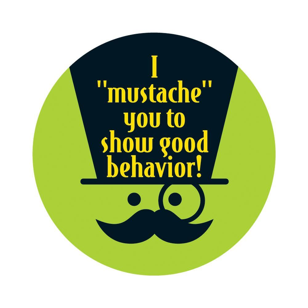 "I ""Mustache"" You To Show Good Behavior Stickers"