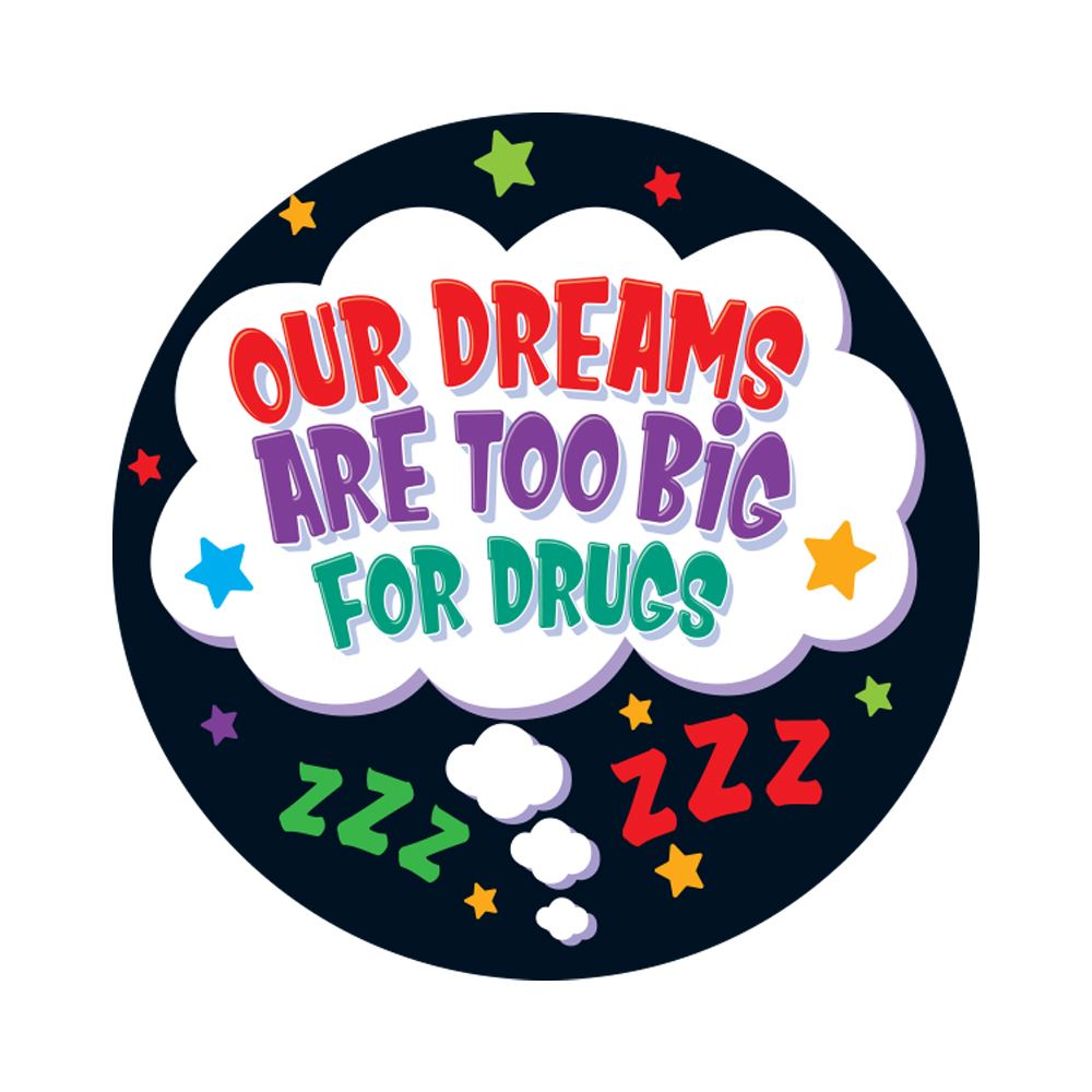 Our Dreams Are Too Big For Drugs Theme Day Stickers - Roll of 200