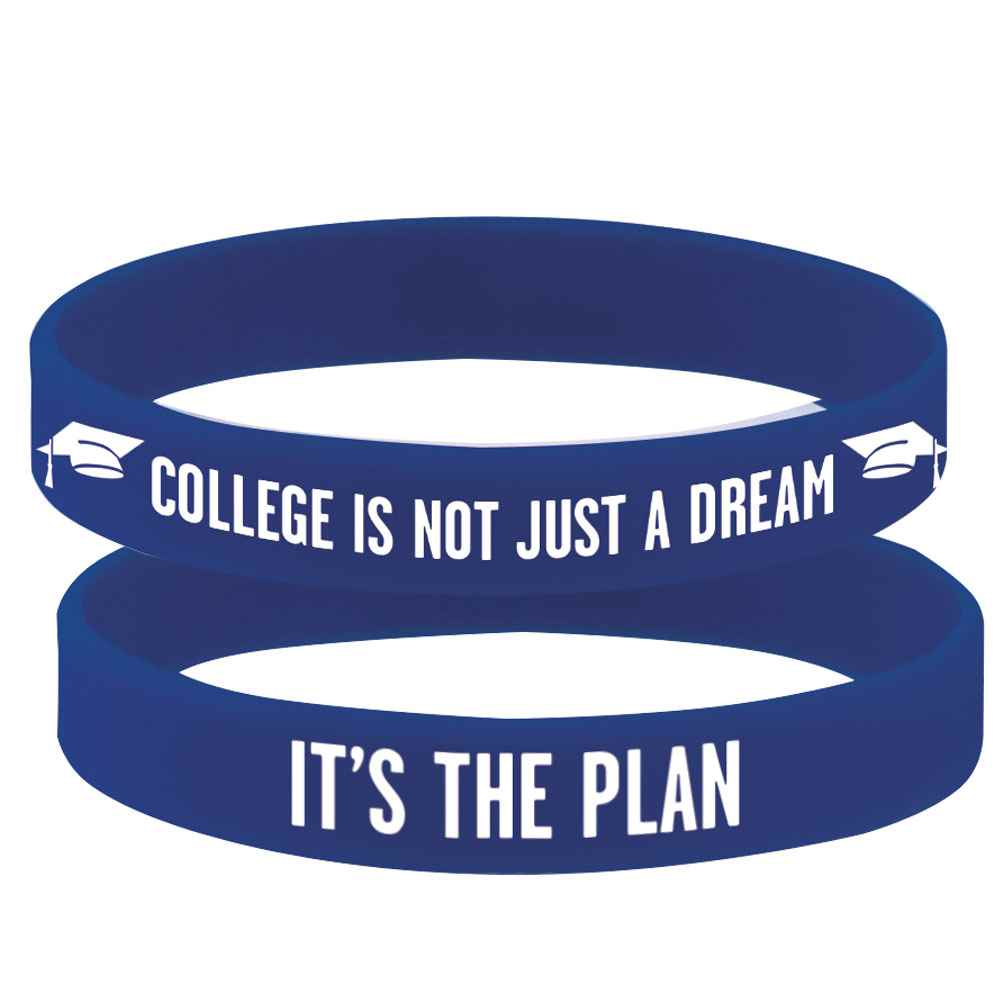 College: It's Not Just A Dream, It's The Plan™ 2-Sided Silicone Bracelet
