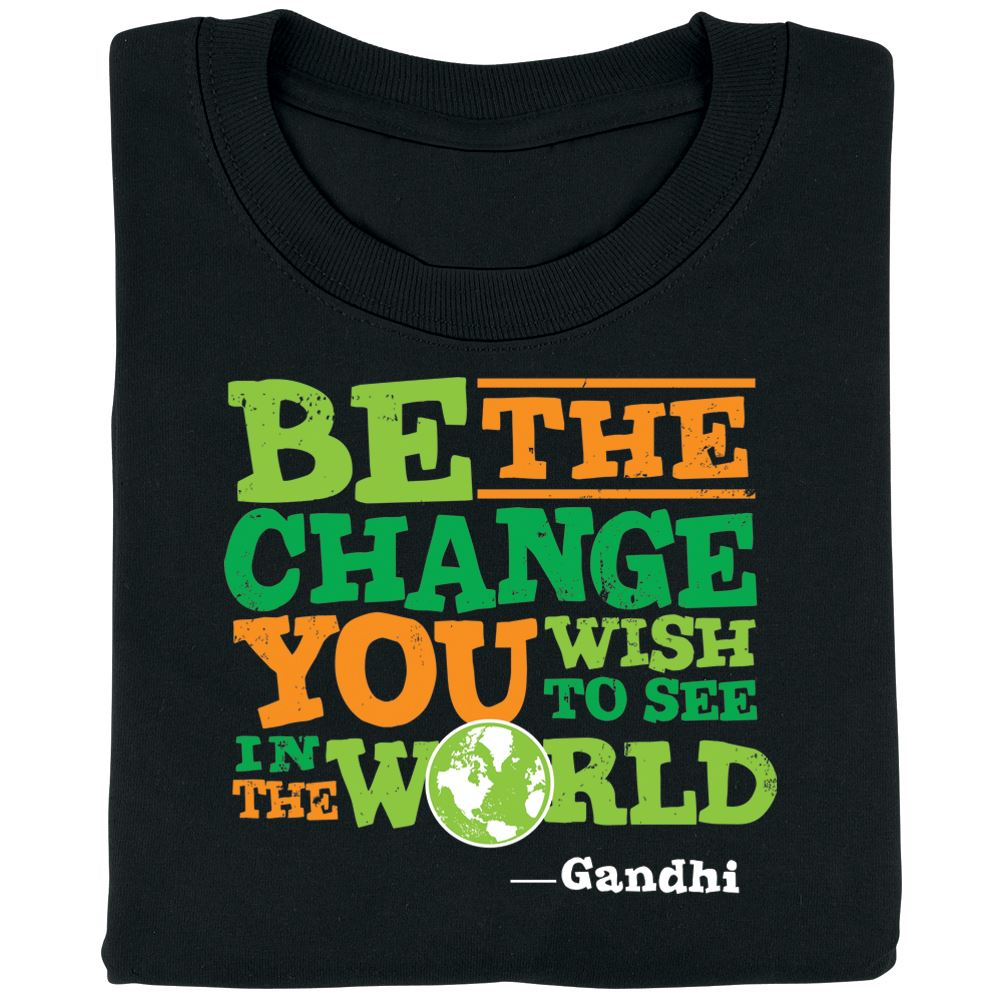 Be The Change You Wish To See In The World (Black) Adult T-Shirt