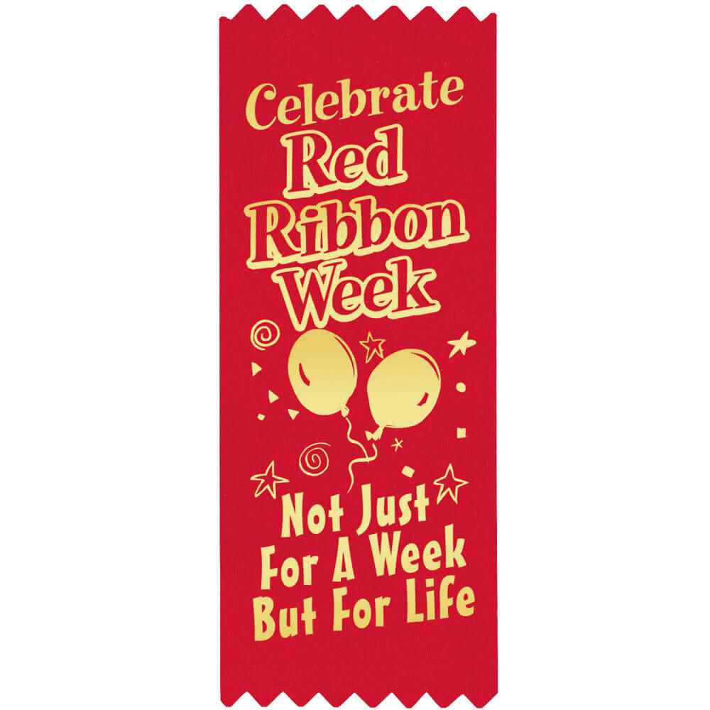 Celebrate Red Ribbon Week Not Just For A Week But For Life Red Satin Gold Foil-Stamped Self-Stick Ribbons - Pack of 100