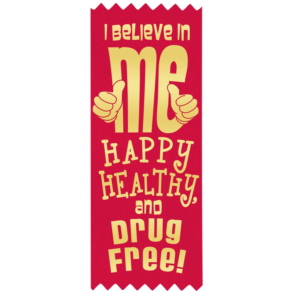 I Believe In Me. Happy, Healthy and Drug Free Red Satin Gold Foil-Stamped Self-Stick Ribbons - Pack of 100
