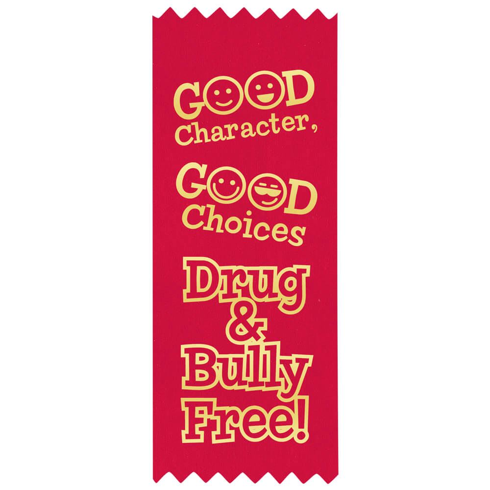 Good Character Good Choices Drug & Bully Free Self-Stick Red Satin Gold Foil-Stamped Ribbon