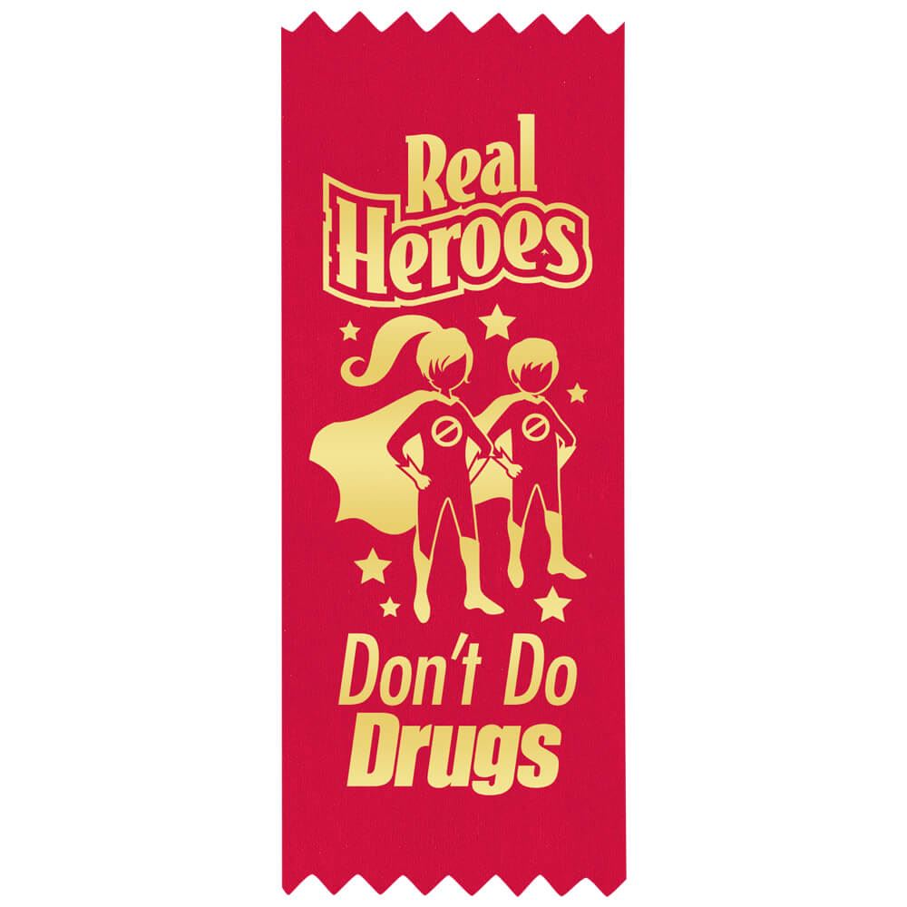 Real Heroes Don't Do Drugs Self-Stick Red Satin Gold Foil-Stamped Ribbons - Pack of 100
