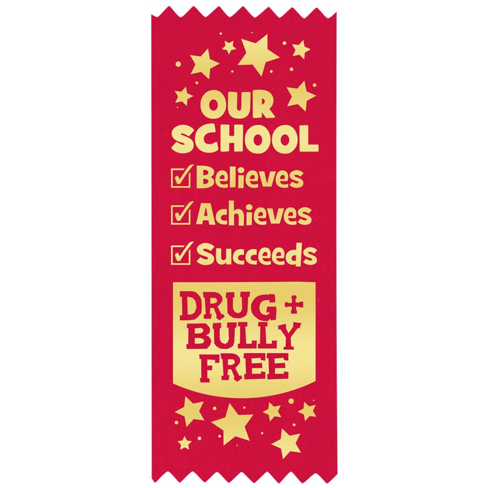 Our School Believes Achieves Succeeds Drug & Bully Free Self-Stick Red Satin Gold Foil-Stamped Ribbon