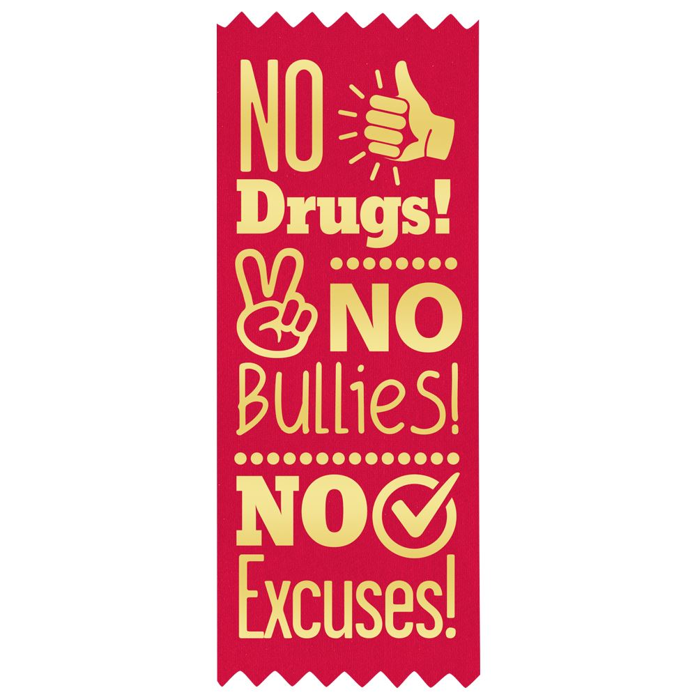 No Drugs No Bullies No Excuses�Self-Stick Red Satin Gold Foil-Stamped Ribbon - Pack of 100