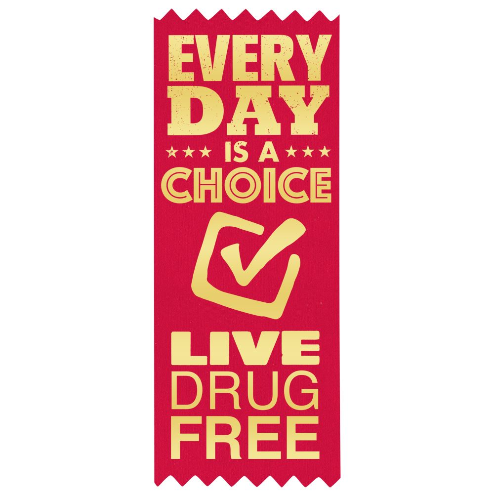 Every Day Is A Choice: Live Drug Free Self-Stick Red Satin Gold Foil-Stamped Ribbon - Pack of 100