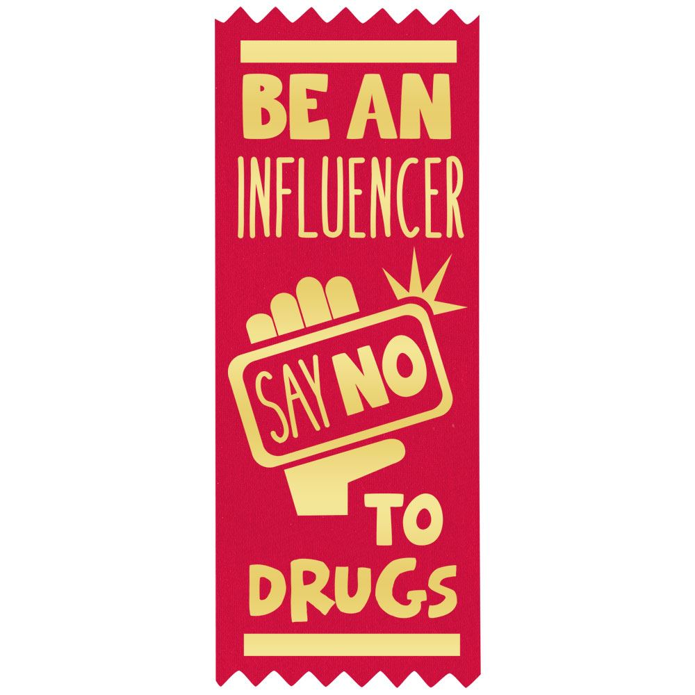 Be An Influencer: Say No To Drugs Self-Stick Red Satin Gold-Foil Stamped Ribbon - Pack of 100