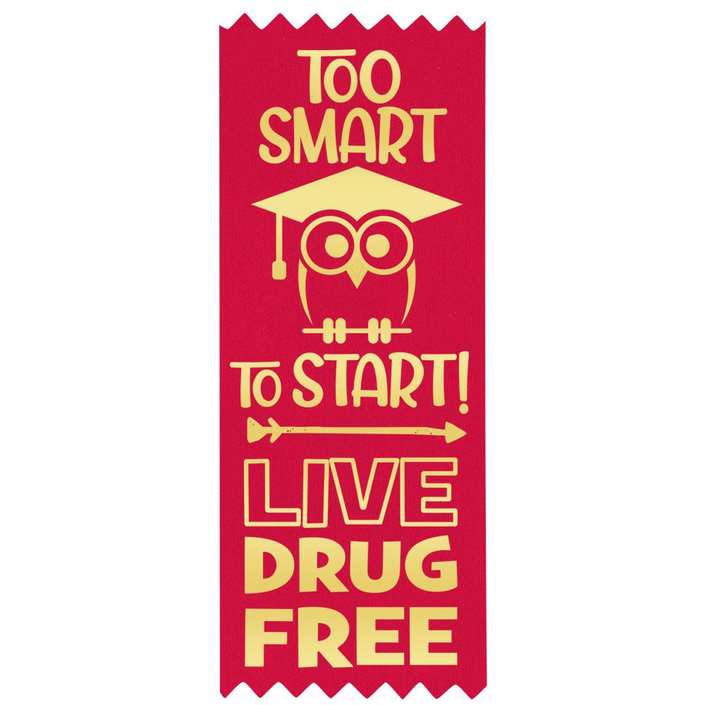 Too Smart To Start: Live Drug Free Self-Stick Red Satin Gold-Foil Stamped Ribbon - Pack of 100