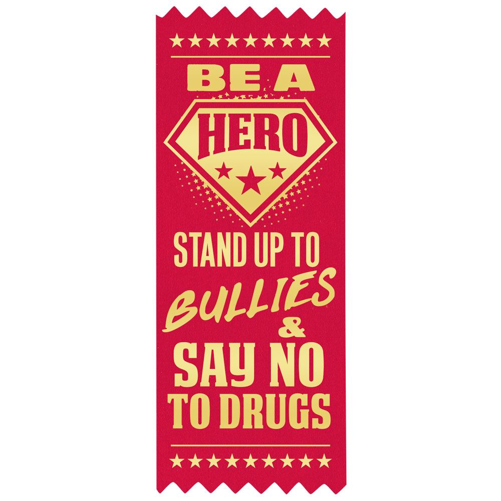 Be A Hero: Stand Up To Bullies & Say No To Drugs Self-Stick Red Satin Gold-Foil Stamped Ribbon - Pack of 100