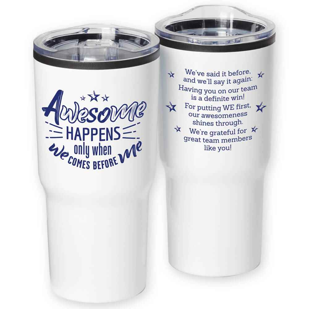 Awesome Happens Only When We Comes Before Me  Timber Stainless Steel Travel Tumbler 20-Oz.
