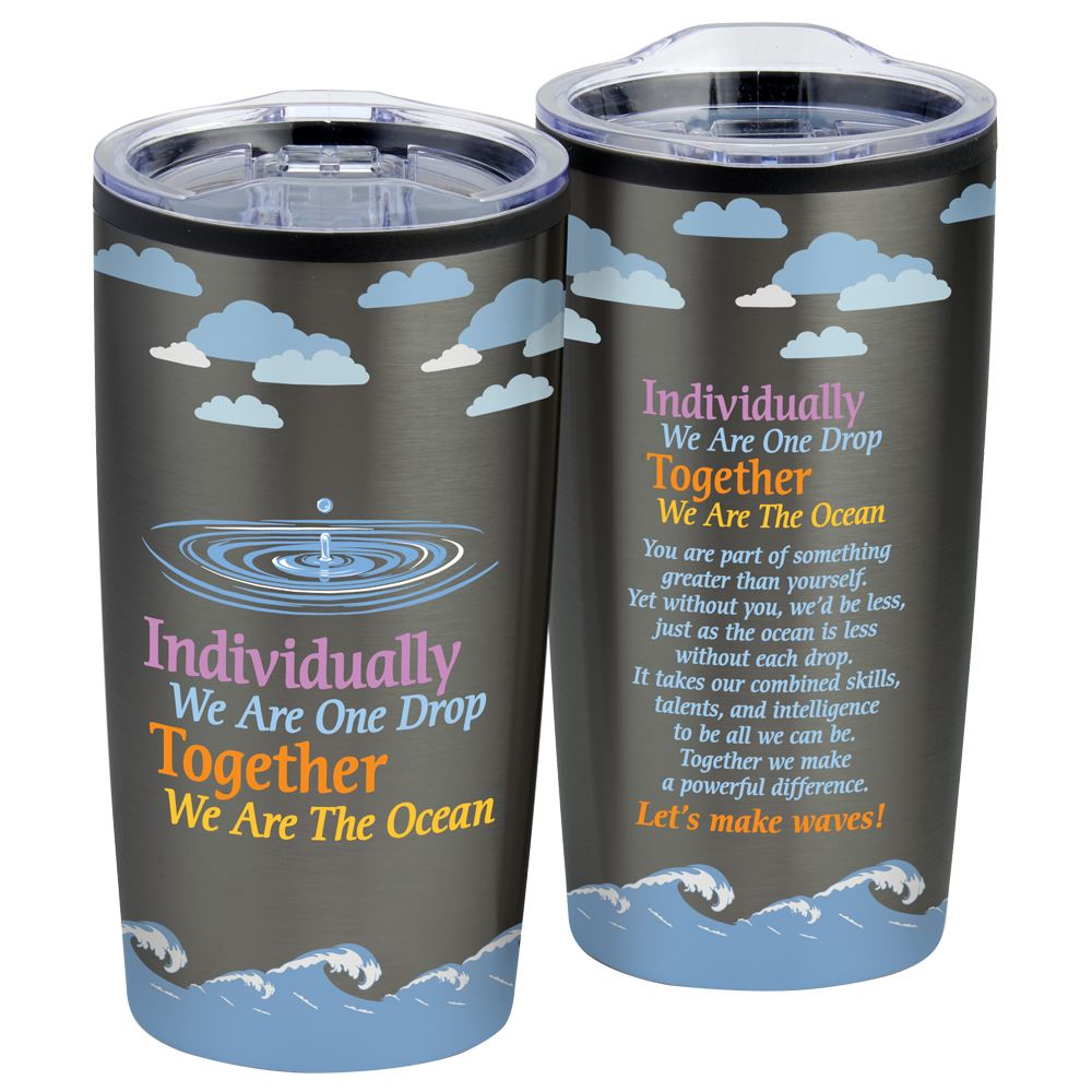 Individually We Are One Drop, Together We Are The Ocean Teton Tumbler