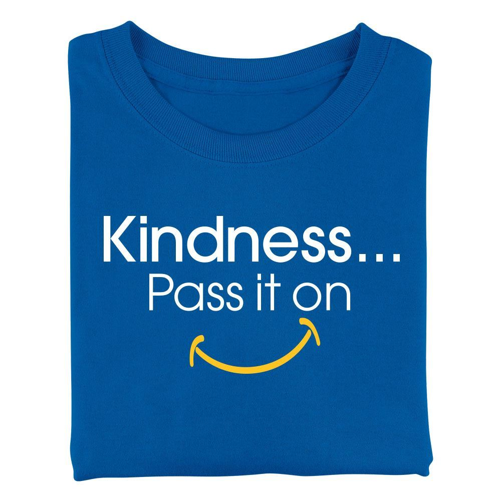 Kindness...Pass It On Adult T-Shirt