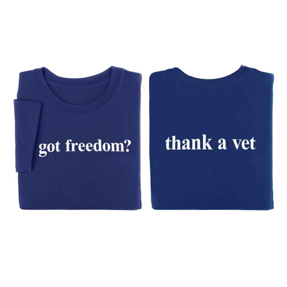 Got Freedom? Thank A Vet T-Shirt