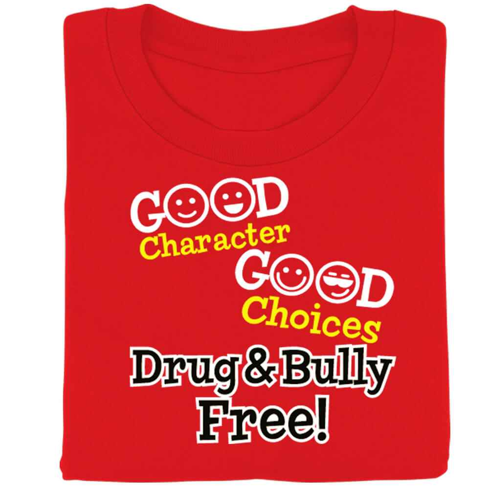 Good Character, Good Choices: Drug & Bully Free Red Adult T-Shirt