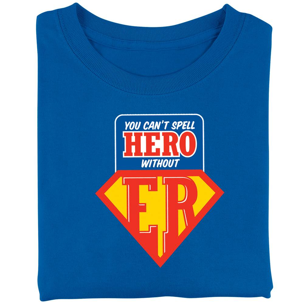 You Can't Spell Hero Without ER Recognition Short-Sleeve T-Shirt