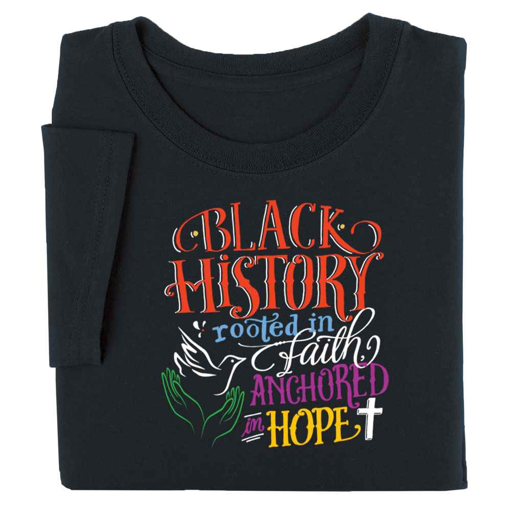 Black History: Rooted In Faith, Anchored In Hope Adult T-Shirt