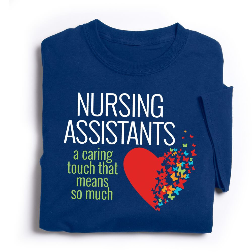 Nursing Assistants: A Caring Touch That Means So Much T-Shirt