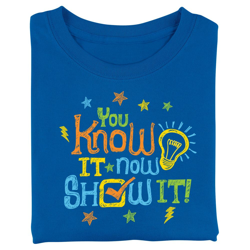 You Know It, Now Show It! Youth T-Shirt